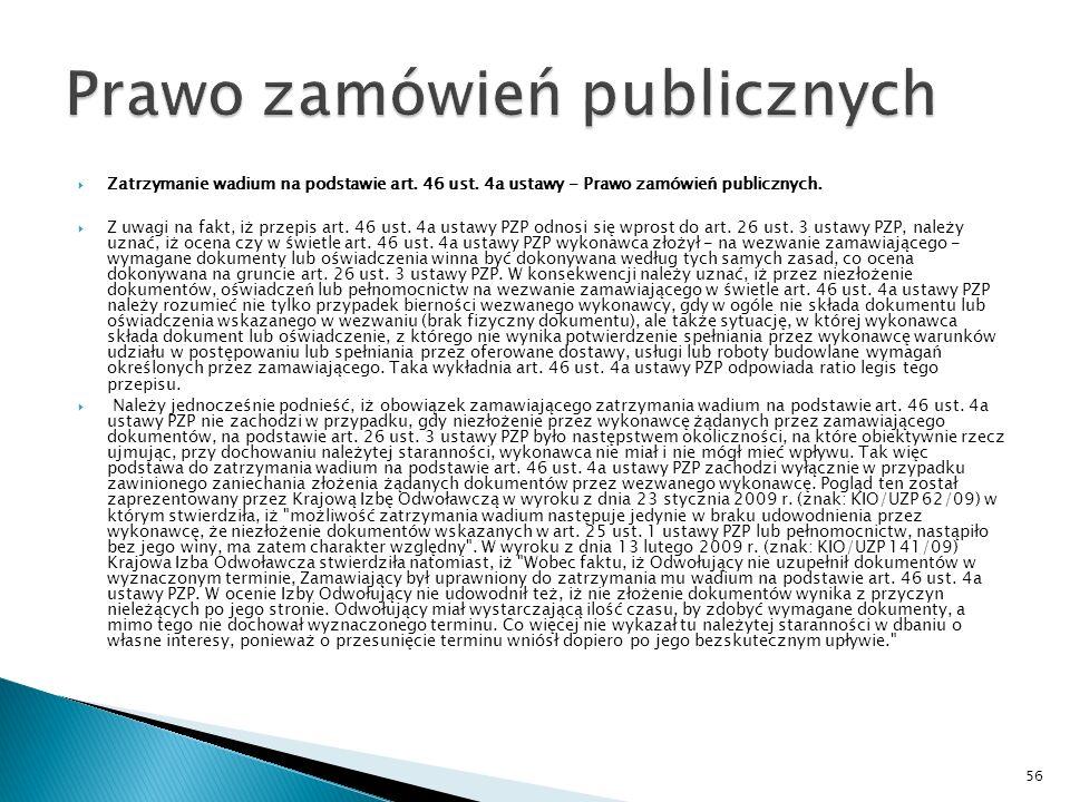 Zatrzymanie wadium na podstawie art.46 ust. 4a ustawy - Prawo zamówień publicznych.
