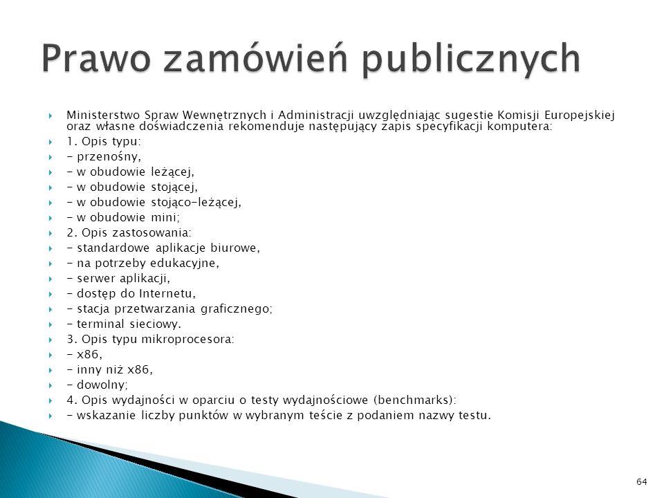 Pismo Ministerstwo Spraw Wewnętrznych i Administracji Zasady formułowania wymagań zamawiającego dla wybranych parametrów technicznych sprzętu komputerowego.