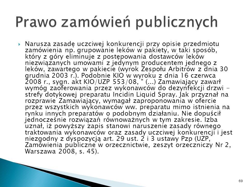 Cd. Opinii dotyczącej opisu przedmiotu zamówienia Mając powyższe na uwadze, w opinii Urzędu Zamówień Publicznych treść przepisów ustawy Pzp, w tym art
