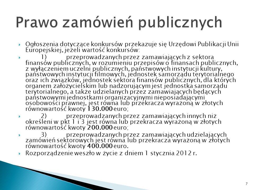 Ogłoszenia dotyczące zamówień publicznych przekazuje się Urzędowi Publikacji Unii Europejskiej, jeżeli wartość zamówień: sektorowych jest równa lub przekracza wyrażoną w złotych równowartość kwoty: a)400.000 euro - dla dostaw lub usług, b)5.000.000 euro - dla robót budowlanych.