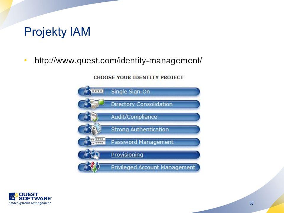 67 Projekty IAM http://www.quest.com/identity-management/