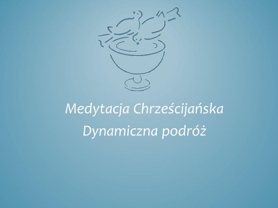 Medytacja Chrześcijańska Dynamiczna podróż