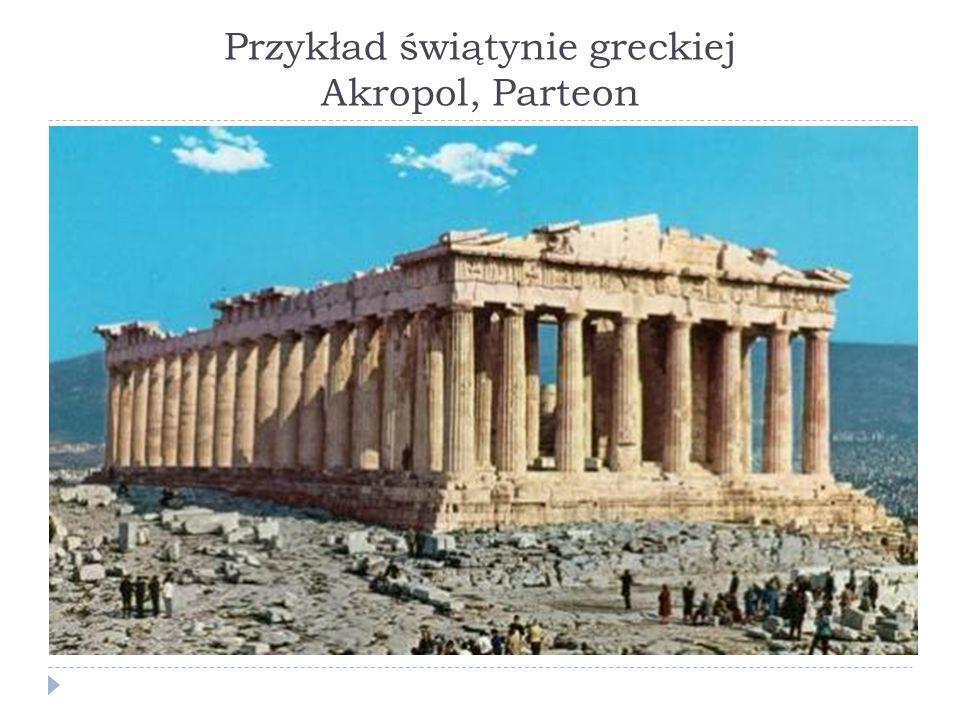 Przykład świątynie greckiej Akropol, Parteon