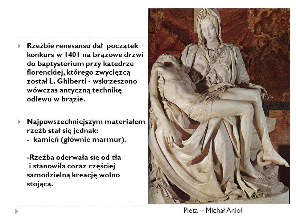 Rzeźbie renesansu dał początek konkurs w 1401 na brązowe drzwi do baptysterium przy katedrze florenckiej, którego zwycięzcą został L. Ghiberti - wskrz