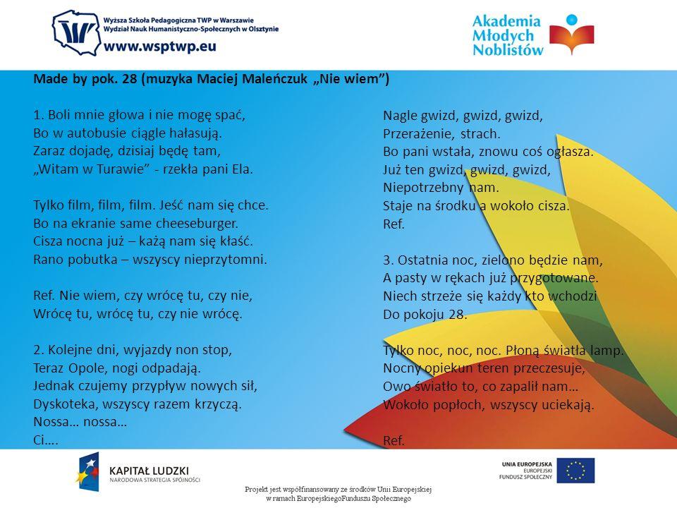 Made by pok. 28 (muzyka Maciej Maleńczuk Nie wiem) 1.