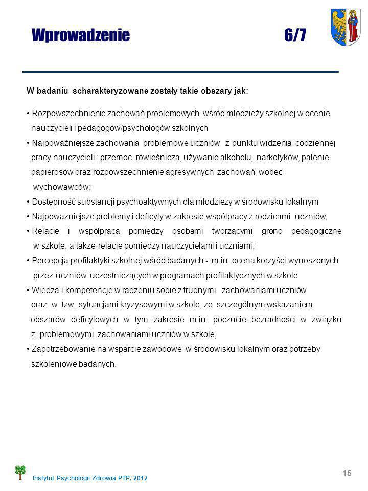 Instytut Psychologii Zdrowia PTP, 2012 W badaniu scharakteryzowane zostały takie obszary jak: Rozpowszechnienie zachowań problemowych wśród młodzieży