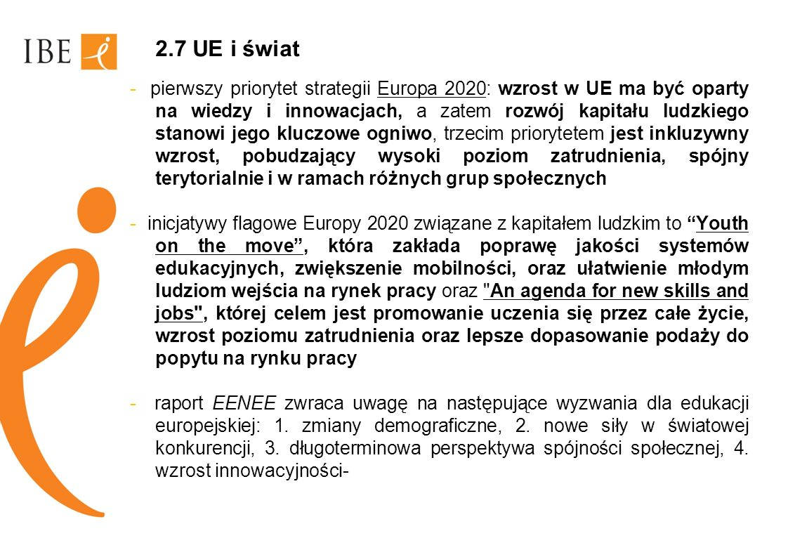 2.7 UE i świat - pierwszy priorytet strategii Europa 2020: wzrost w UE ma być oparty na wiedzy i innowacjach, a zatem rozwój kapitału ludzkiego stanow