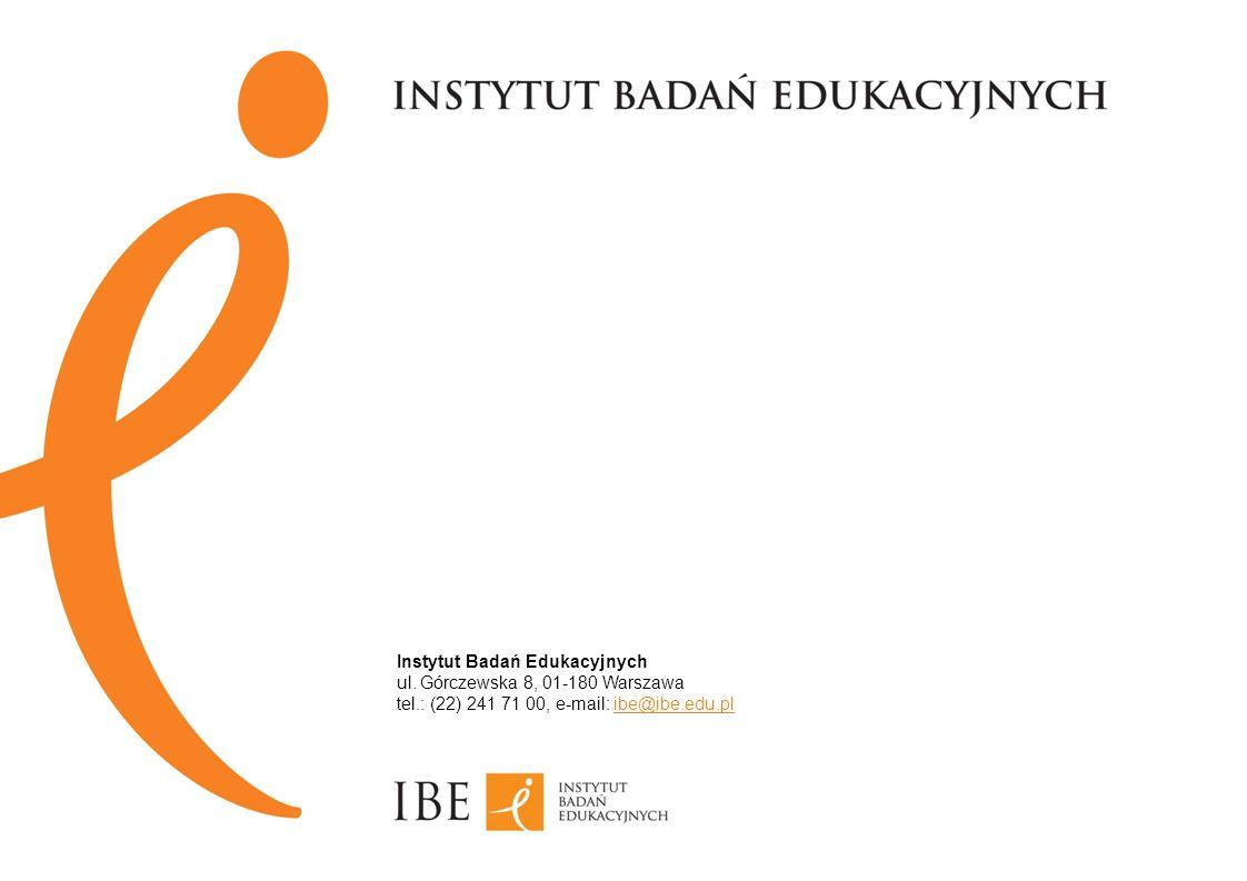 Instytut Badań Edukacyjnych ul. Górczewska 8, 01-180 Warszawa tel.: (22) 241 71 00, e-mail: ibe@ibe.edu.pl