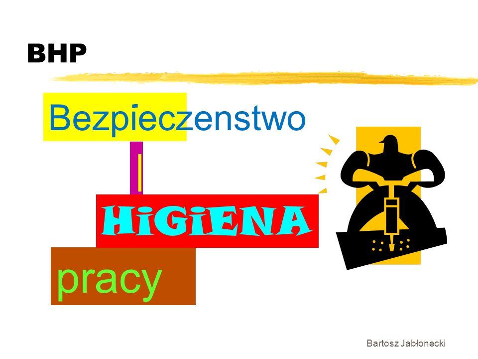 BHP Bartosz Jabłonecki | pracy Bezpieczenstwo. HiGiENA