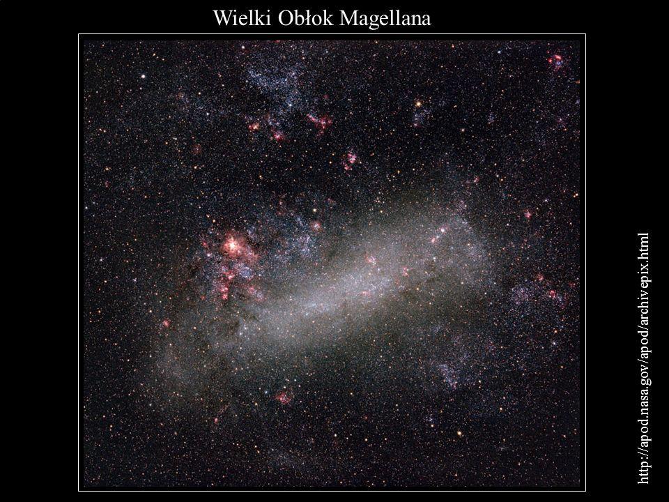 Wielki Obłok Magellana http://apod.nasa.gov/apod/archivepix.html