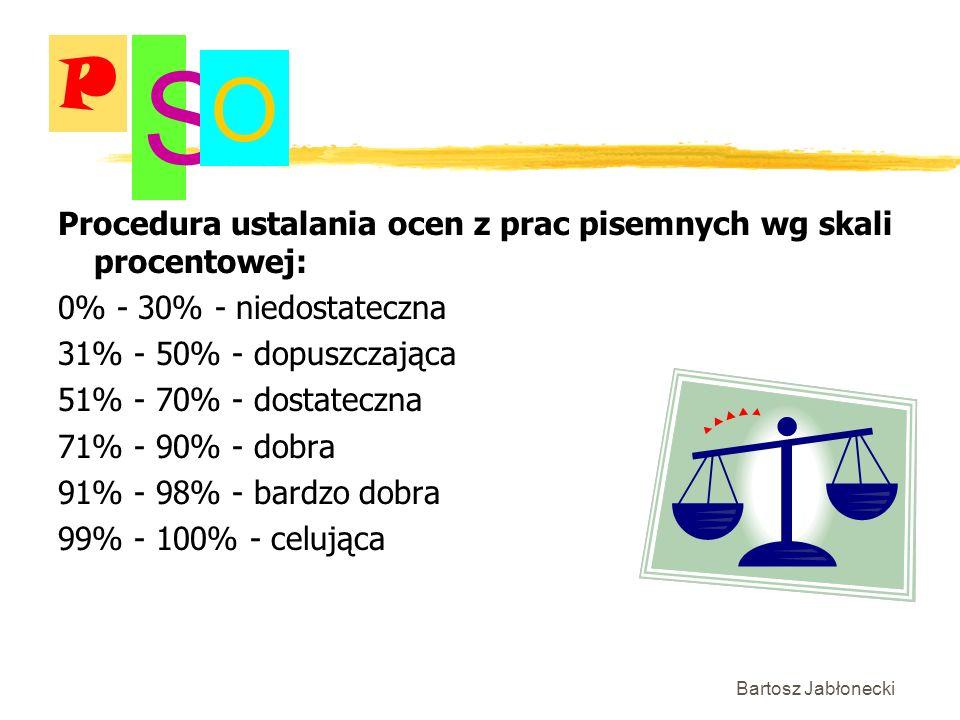 Procedura ustalania ocen z prac pisemnych wg skali procentowej: 0% - 30% - niedostateczna 31% - 50% - dopuszczająca 51% - 70% - dostateczna 71% - 90%
