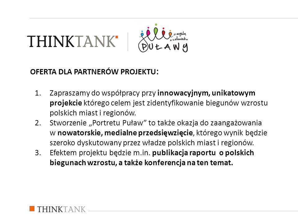 OFERTA DLA PARTNERÓW PROJEKTU : 1.Zapraszamy do współpracy przy innowacyjnym, unikatowym projekcie którego celem jest zidentyfikowanie biegunów wzrostu polskich miast i regionów.
