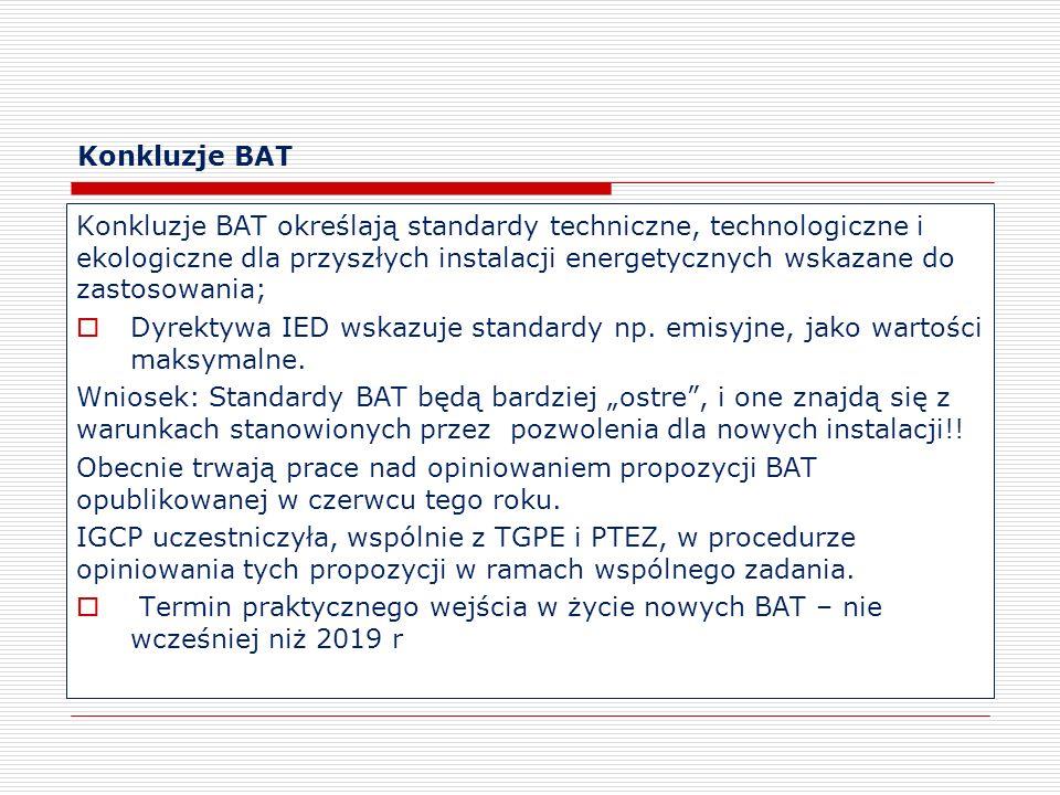 Konkluzje BAT Konkluzje BAT określają standardy techniczne, technologiczne i ekologiczne dla przyszłych instalacji energetycznych wskazane do zastosow