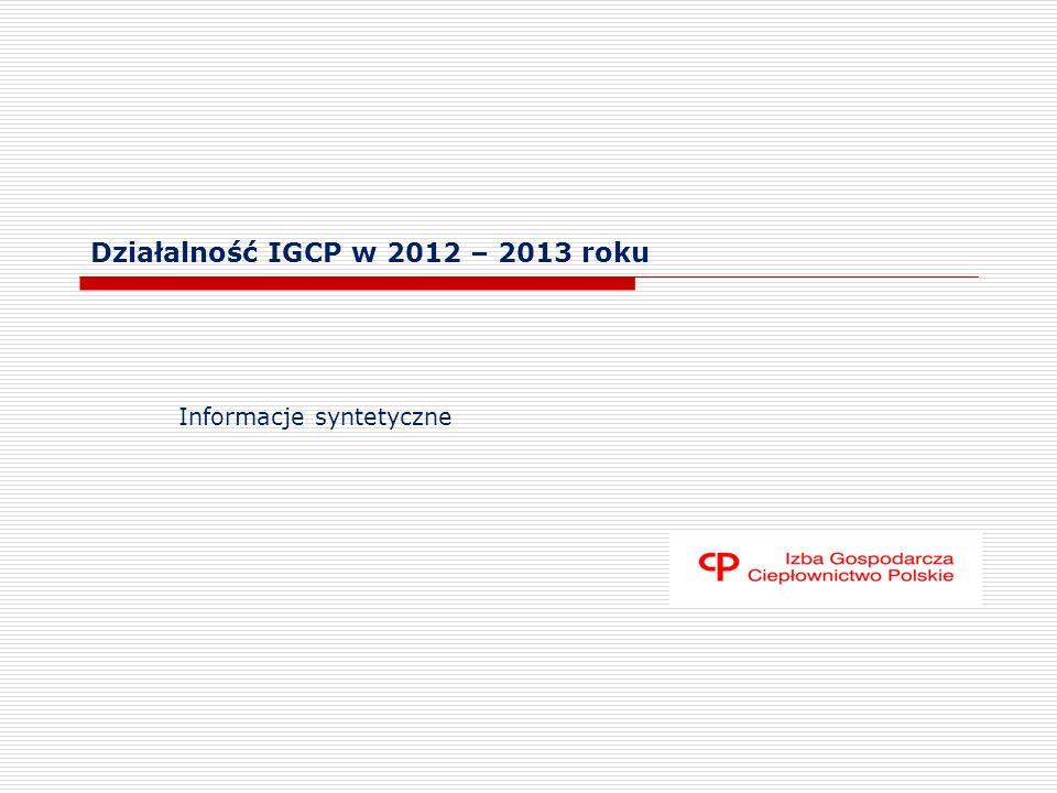 Działalność IGCP w 2012 – 2013 roku Informacje syntetyczne