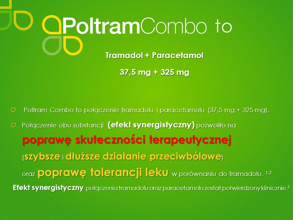 to Tramadol + Paracetamol 37,5 mg + 325 mg Poltram Combo to połączenie tramadolu i paracetamolu (37,5 mg + 325 mg). Poltram Combo to połączenie tramad