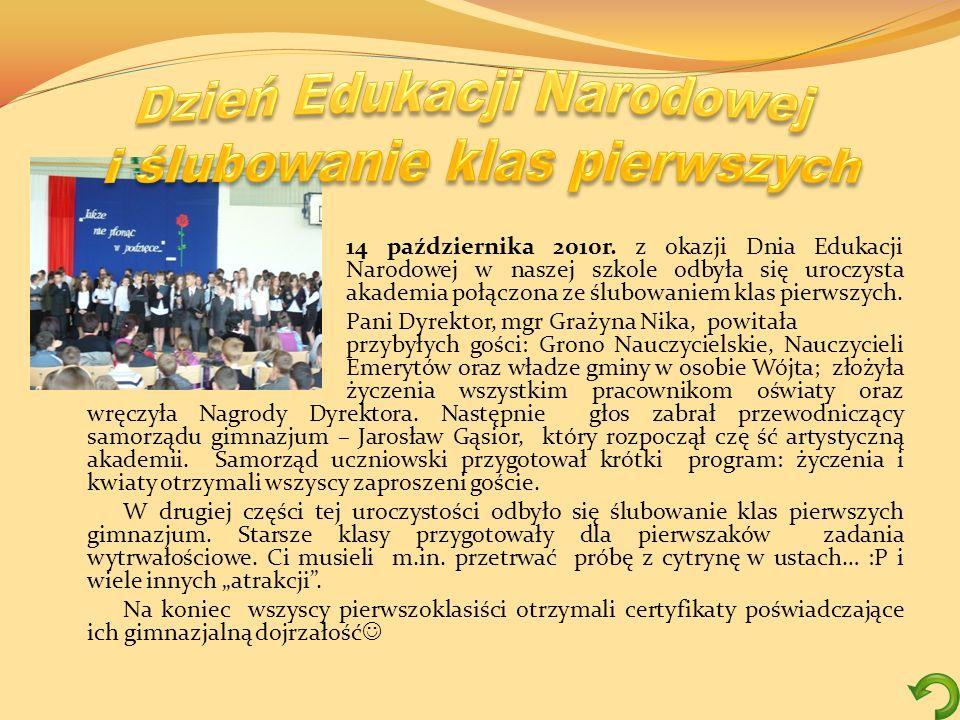 14 października 2010r. z okazji Dnia Edukacji Narodowej w naszej szkole odbyła się uroczysta akademia połączona ze ślubowaniem klas pierwszych. Pani D