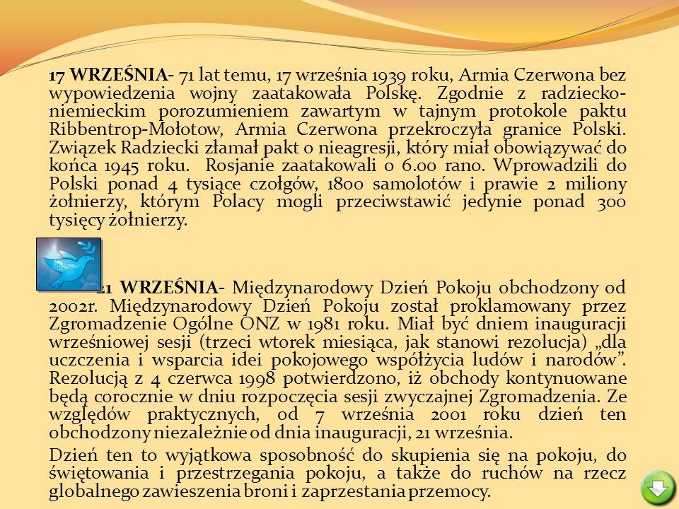17 WRZEŚNIA- 71 lat temu, 17 września 1939 roku, Armia Czerwona bez wypowiedzenia wojny zaatakowała Polskę. Zgodnie z radziecko- niemieckim porozumien