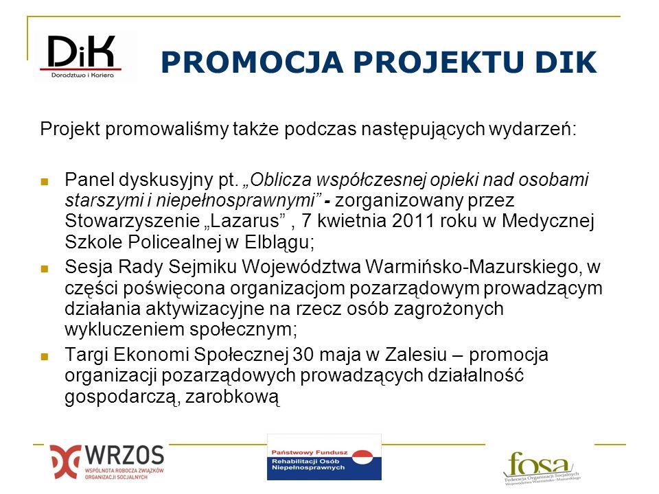 PROMOCJA PROJEKTU DIK Projekt promowaliśmy także podczas następujących wydarzeń: Panel dyskusyjny pt. Oblicza współczesnej opieki nad osobami starszym