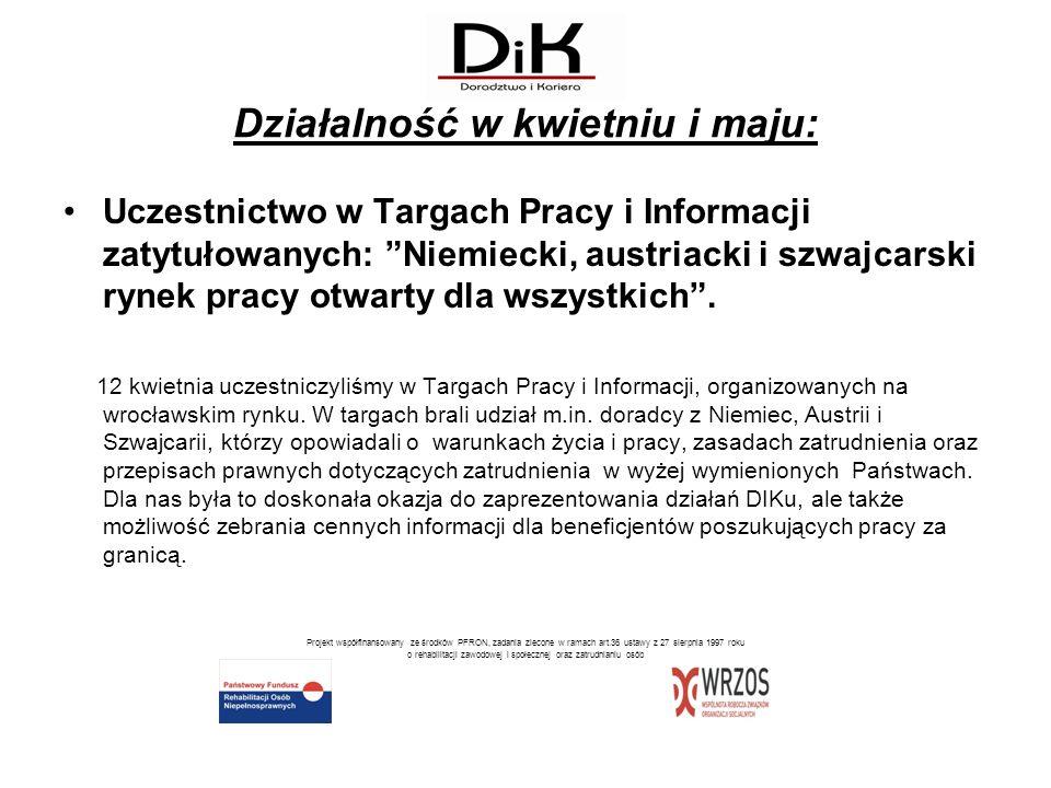 Działalność w kwietniu i maju: Uczestnictwo w Targach Pracy i Informacji zatytułowanych: Niemiecki, austriacki i szwajcarski rynek pracy otwarty dla w