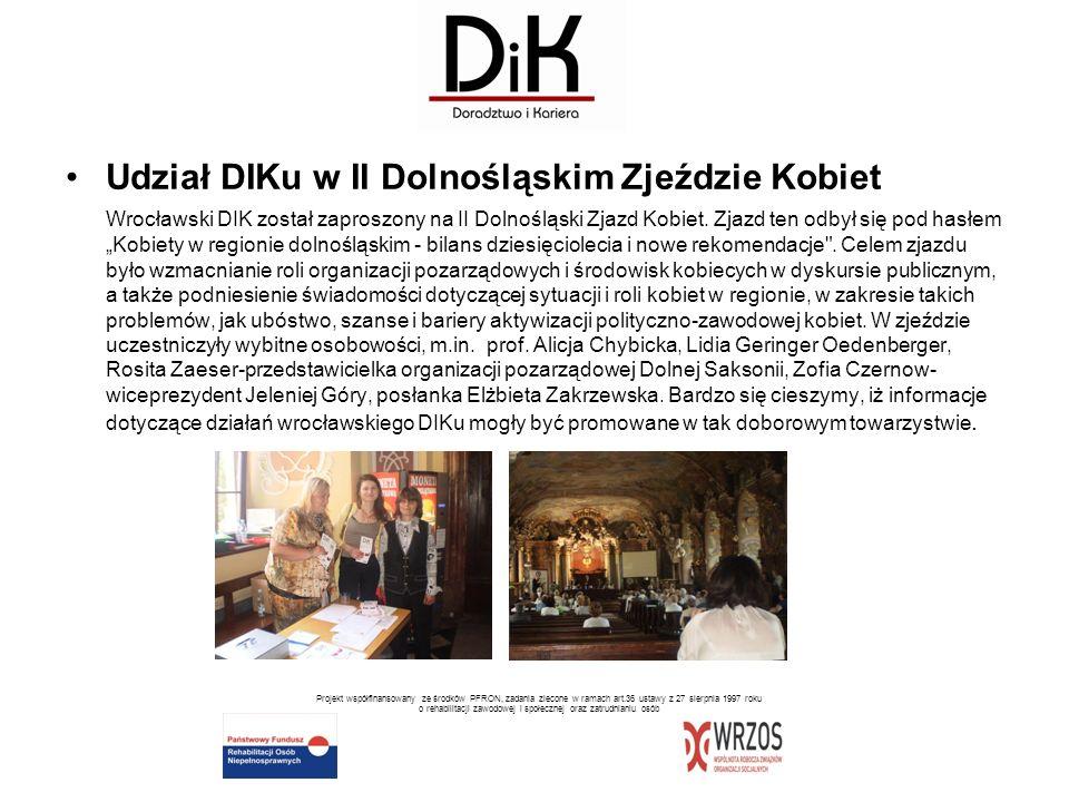 Udział DIKu w II Dolnośląskim Zjeździe Kobiet Wrocławski DIK został zaproszony na II Dolnośląski Zjazd Kobiet. Zjazd ten odbył się pod hasłem Kobiety