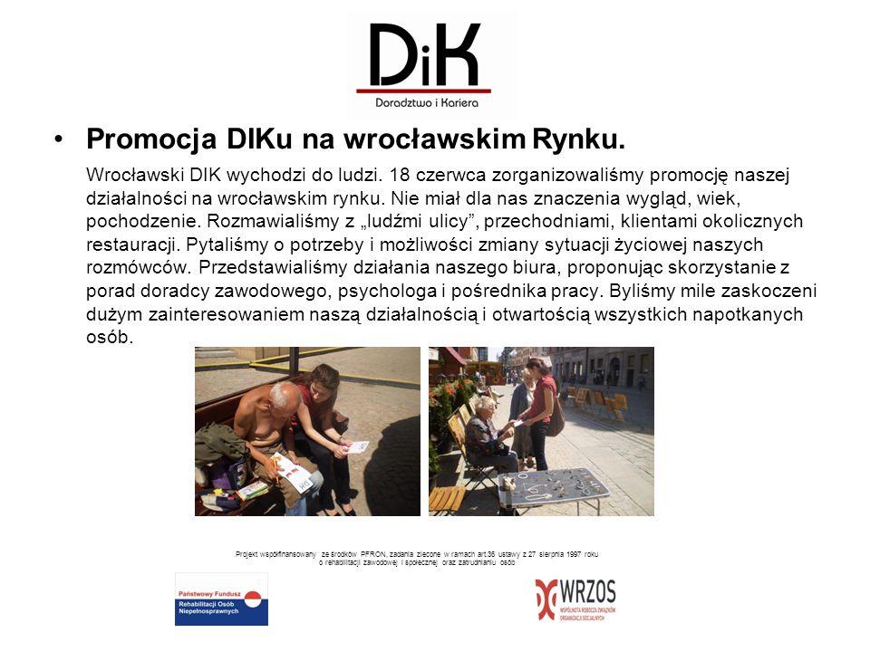 Promocja DIKu na wrocławskim Rynku. Wrocławski DIK wychodzi do ludzi. 18 czerwca zorganizowaliśmy promocję naszej działalności na wrocławskim rynku. N
