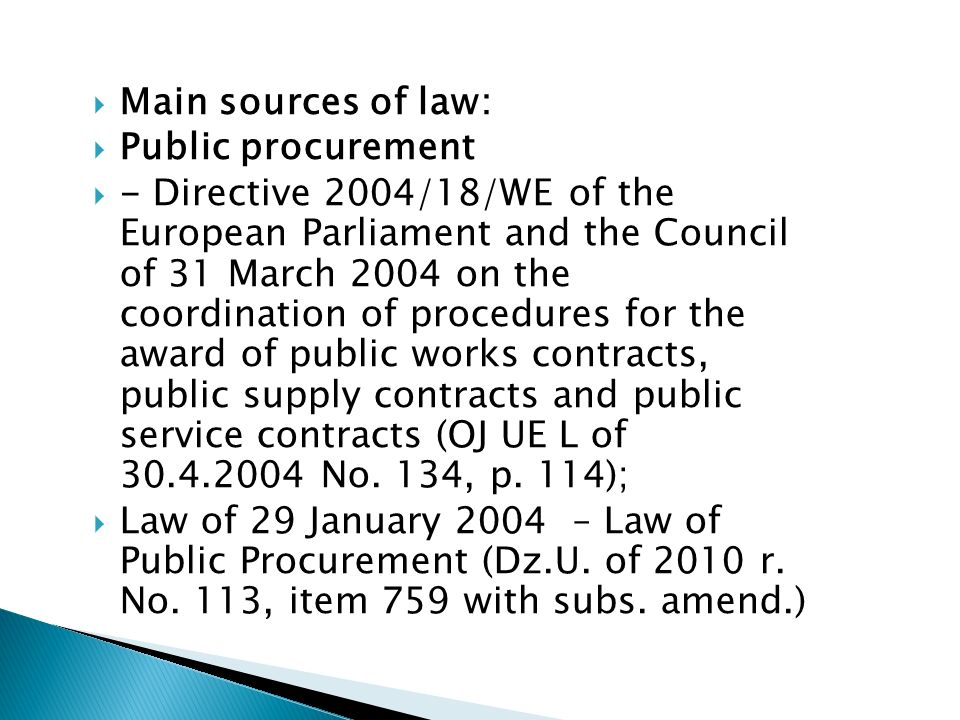Main sources of law: PPP: - absence of binding provisions of EU texts; some soft law; - Law of 19 December 2008 on PPP (Dz.U.