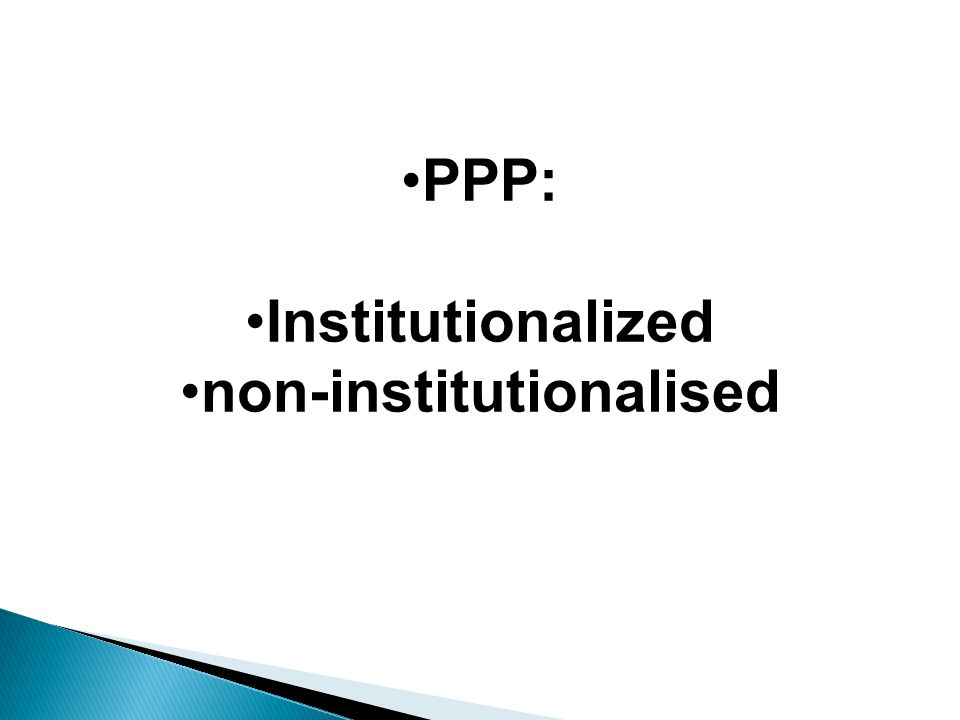 PPP: Institutionalized non-institutionalised