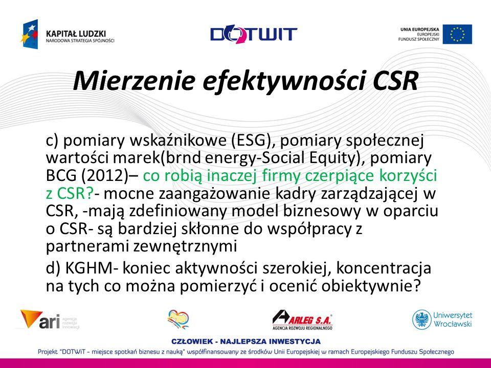 Mierzenie efektywności CSR c) pomiary wskaźnikowe (ESG), pomiary społecznej wartości marek(brnd energy-Social Equity), pomiary BCG (2012)– co robią in