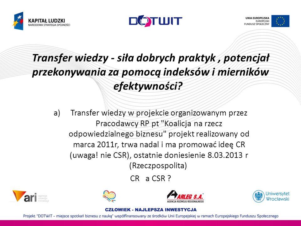 Transfer wiedzy - siła dobrych praktyk, potencjał przekonywania za pomocą indeksów i mierników efektywności? a)Transfer wiedzy w projekcie organizowan