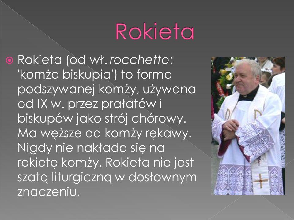 Rokieta (od wł.rocchetto: komża biskupia ) to forma podszywanej komży, używana od IX w.
