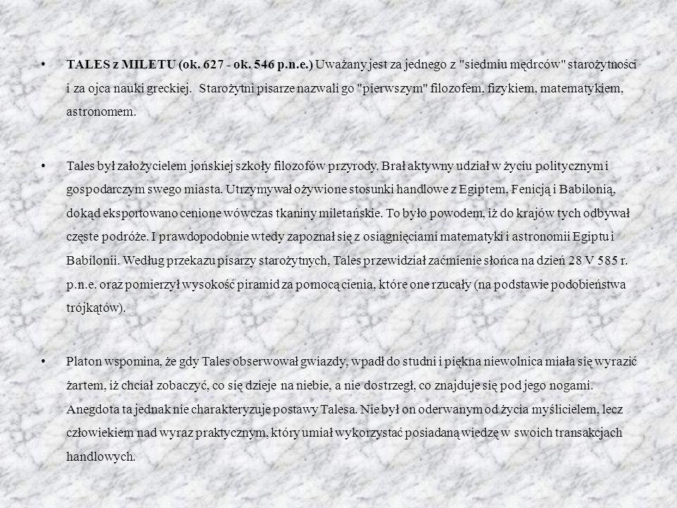 TALES z MILETU (ok. 627 - ok. 546 p.n.e.) Uważany jest za jednego z