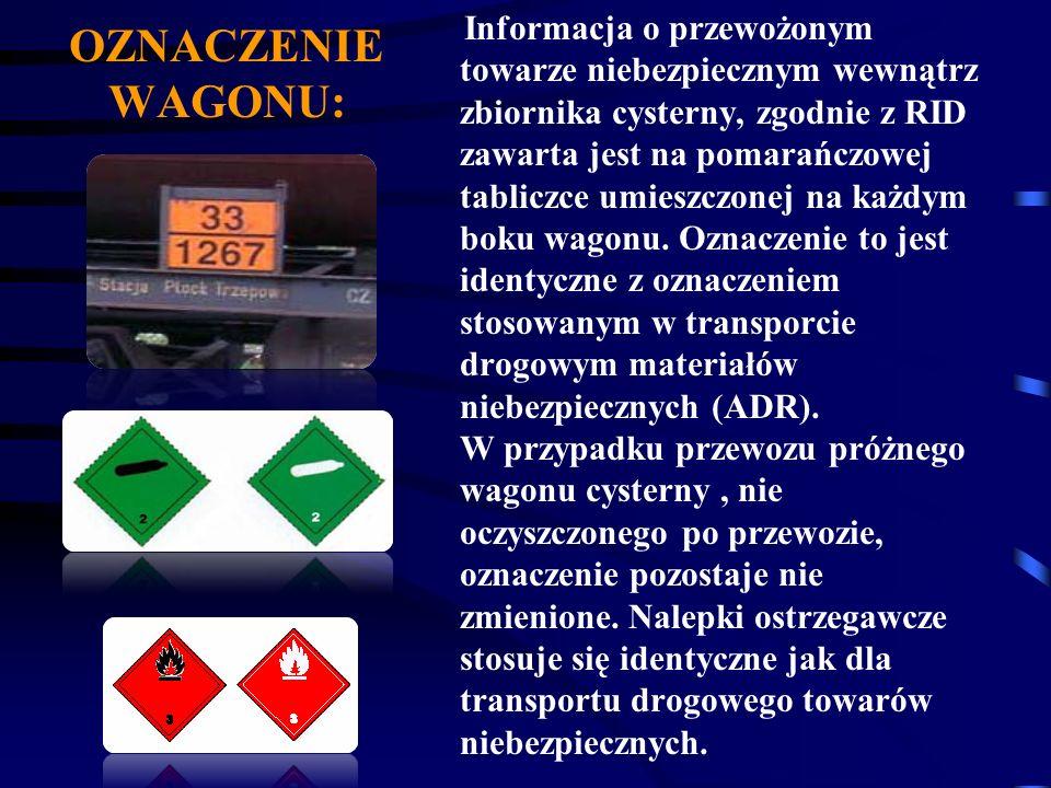 OZNACZENIE WAGONU: Informacja o przewożonym towarze niebezpiecznym wewnątrz zbiornika cysterny, zgodnie z RID zawarta jest na pomarańczowej tabliczce
