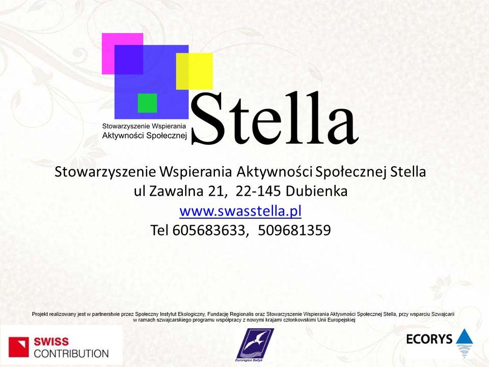 Stowarzyszenie Wspierania Aktywności Społecznej Stella ul Zawalna 21, 22-145 Dubienka www.swasstella.pl Tel 605683633, 509681359