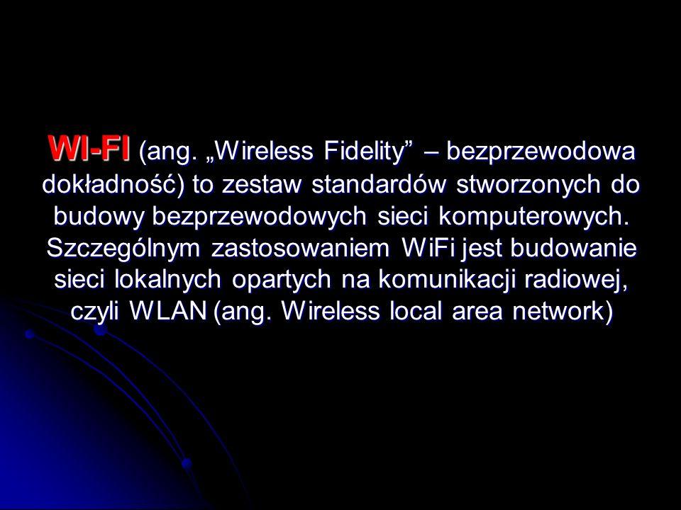WI-FI (ang. Wireless Fidelity – bezprzewodowa dokładność) to zestaw standardów stworzonych do budowy bezprzewodowych sieci komputerowych. Szczególnym