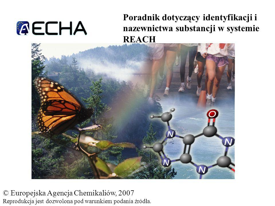 © Europejska Agencja Chemikaliów, 2007 Reprodukcja jest dozwolona pod warunkiem podania źródła.