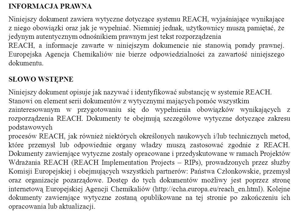 INFORMACJA PRAWNA Niniejszy dokument zawiera wytyczne dotyczące systemu REACH, wyjaśniające wynikające z niego obowiązki oraz jak je wypełniać.