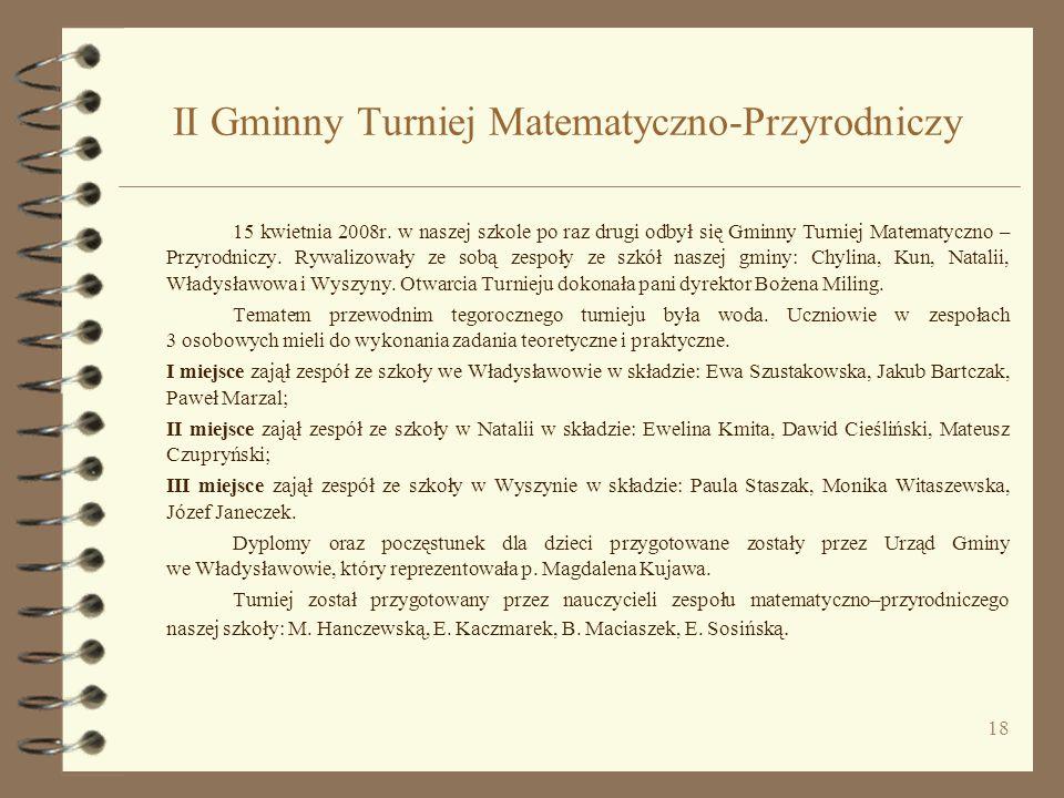 18 II Gminny Turniej Matematyczno-Przyrodniczy 15 kwietnia 2008r.