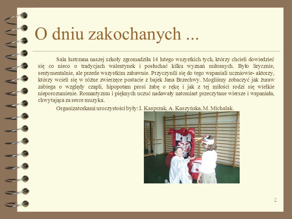 2 O dniu zakochanych... Sala lustrzana naszej szkoły zgromadziła 14 lutego wszystkich tych, którzy chcieli dowiedzieć się co nieco o tradycjach walent