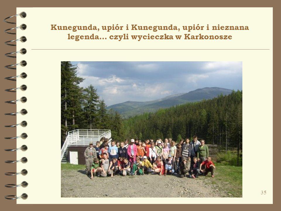 35 Kunegunda, upiór i Kunegunda, upiór i nieznana legenda... czyli wycieczka w Karkonosze
