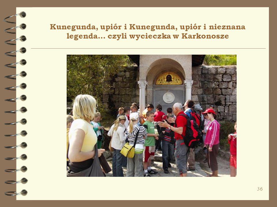 36 Kunegunda, upiór i Kunegunda, upiór i nieznana legenda... czyli wycieczka w Karkonosze