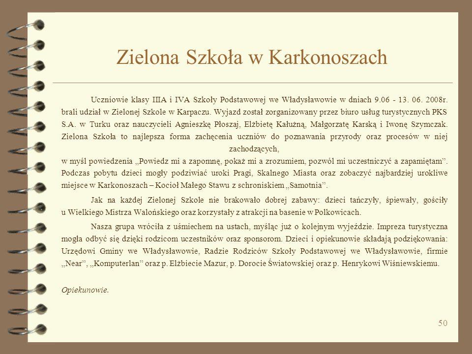 50 Zielona Szkoła w Karkonoszach Uczniowie klasy IIIA i IVA Szkoły Podstawowej we Władysławowie w dniach 9.06 - 13. 06. 2008r. brali udział w Zielonej
