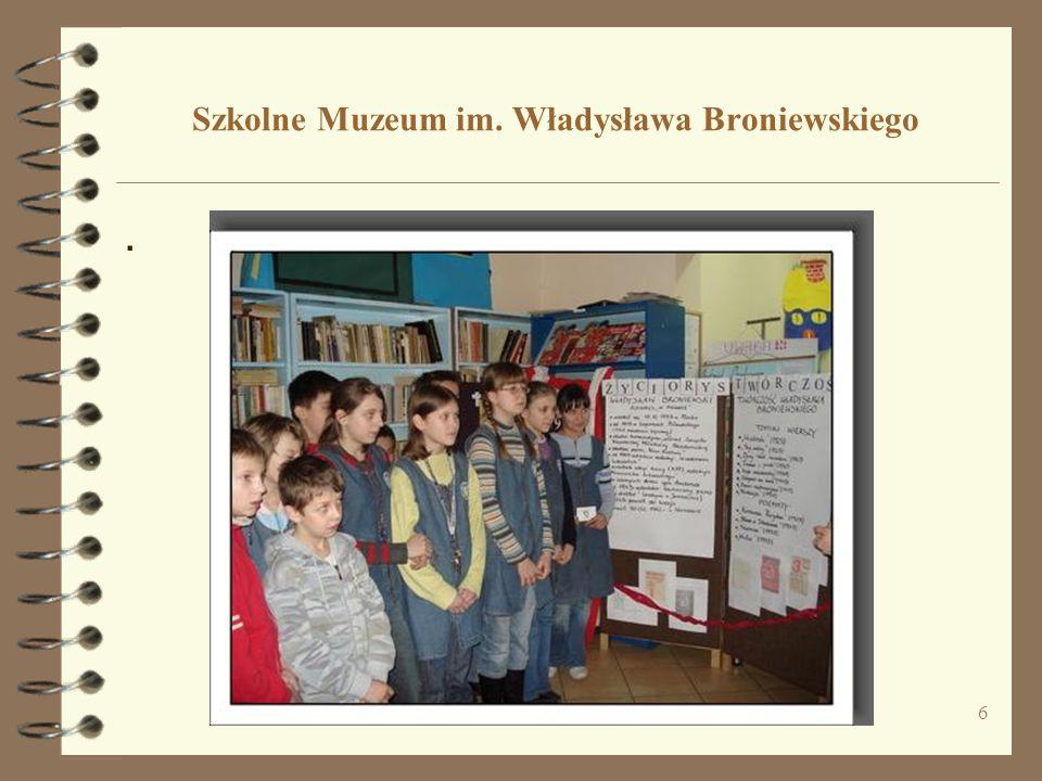 6 Szkolne Muzeum im. Władysława Broniewskiego.