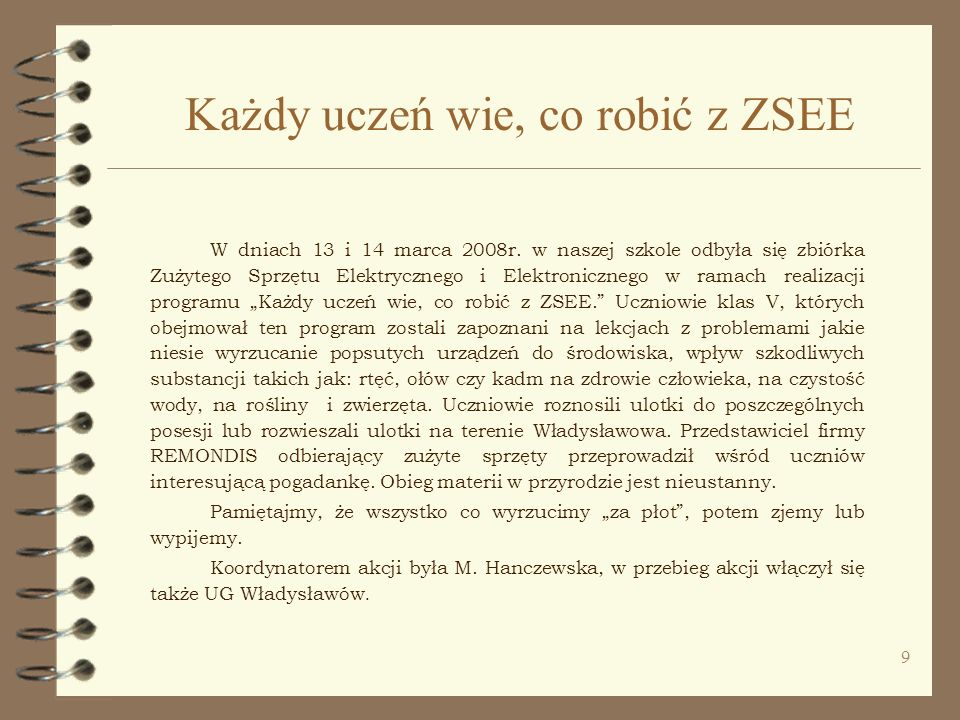 9 Każdy uczeń wie, co robić z ZSEE W dniach 13 i 14 marca 2008r.