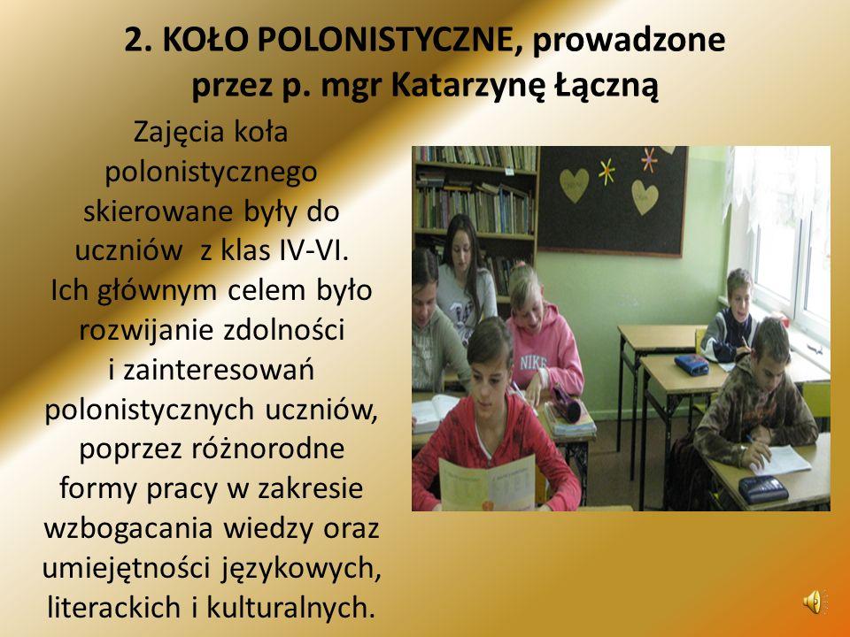 2.KOŁO POLONISTYCZNE, prowadzone przez p.