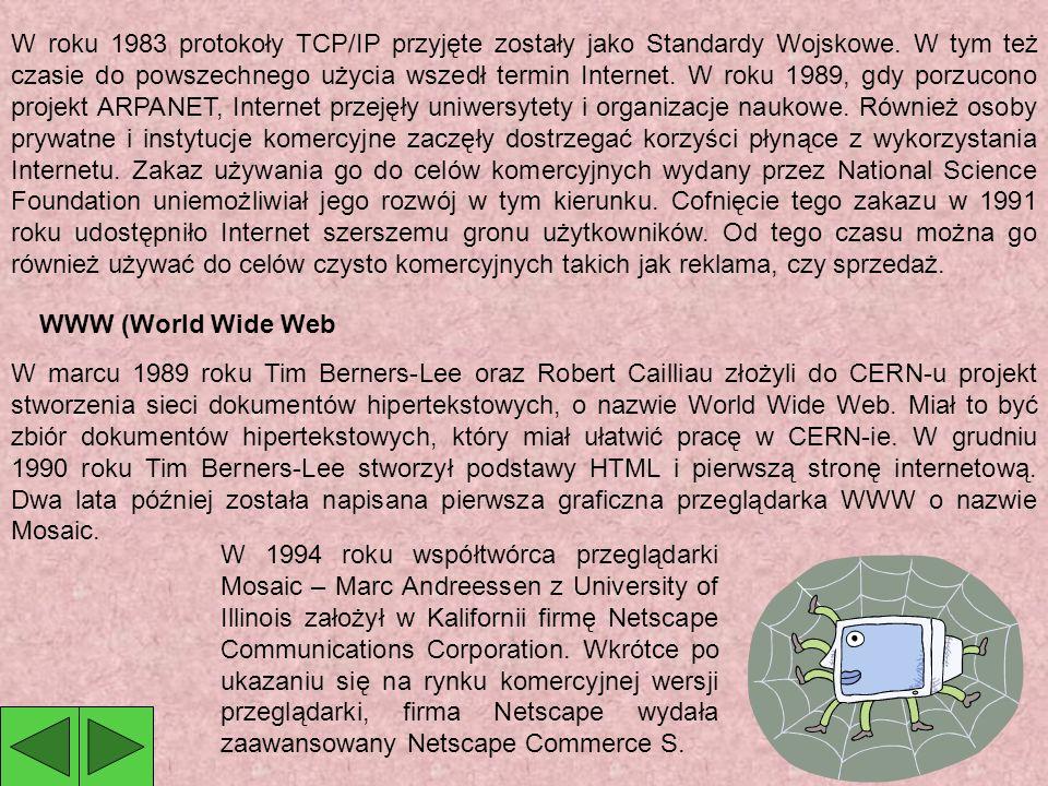 W roku 1983 protokoły TCP/IP przyjęte zostały jako Standardy Wojskowe.