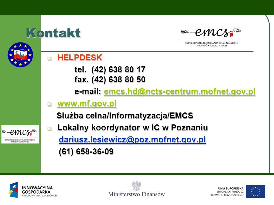 HELPDESK HELPDESK tel. (42) 638 80 17 fax. (42) 638 80 50 e-mail: emcs.hd@ncts-centrum.mofnet.gov.pl emcs.hd@ncts-centrum.mofnet.gov.pl www.mf.gov.pl