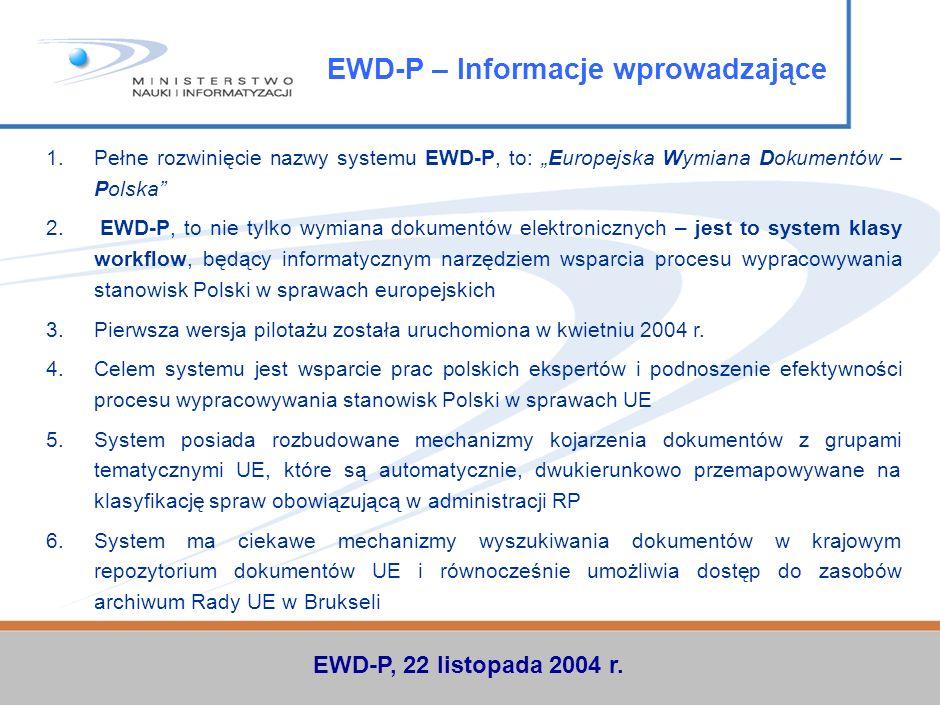 1.Informacje wprowadzające 2.Europejski kontekst pracy systemu EWD-P 3.Kilka informacji szczegółowych o systemie 4.Prezentacja produkcyjnej wersji sys