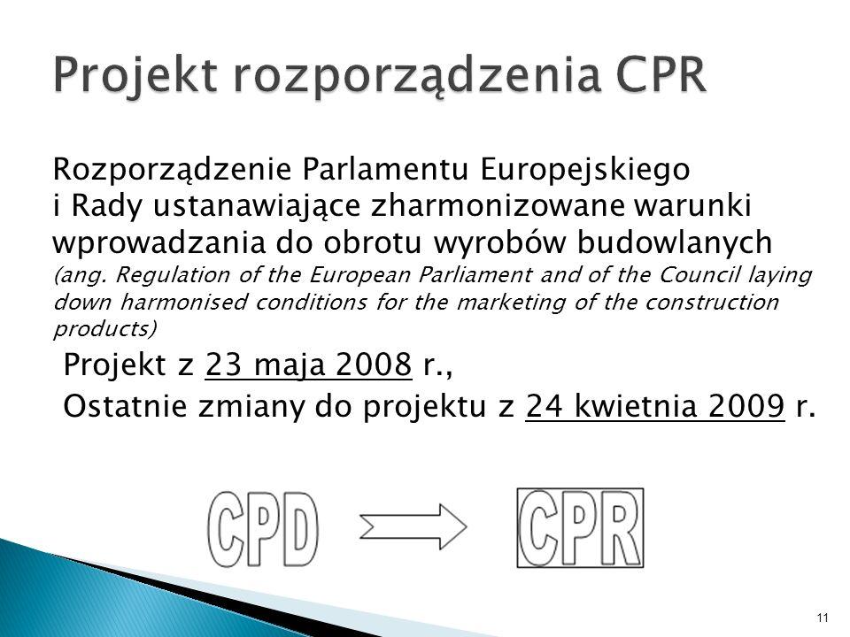 Rozporządzenie Parlamentu Europejskiego i Rady ustanawiające zharmonizowane warunki wprowadzania do obrotu wyrobów budowlanych (ang. Regulation of the