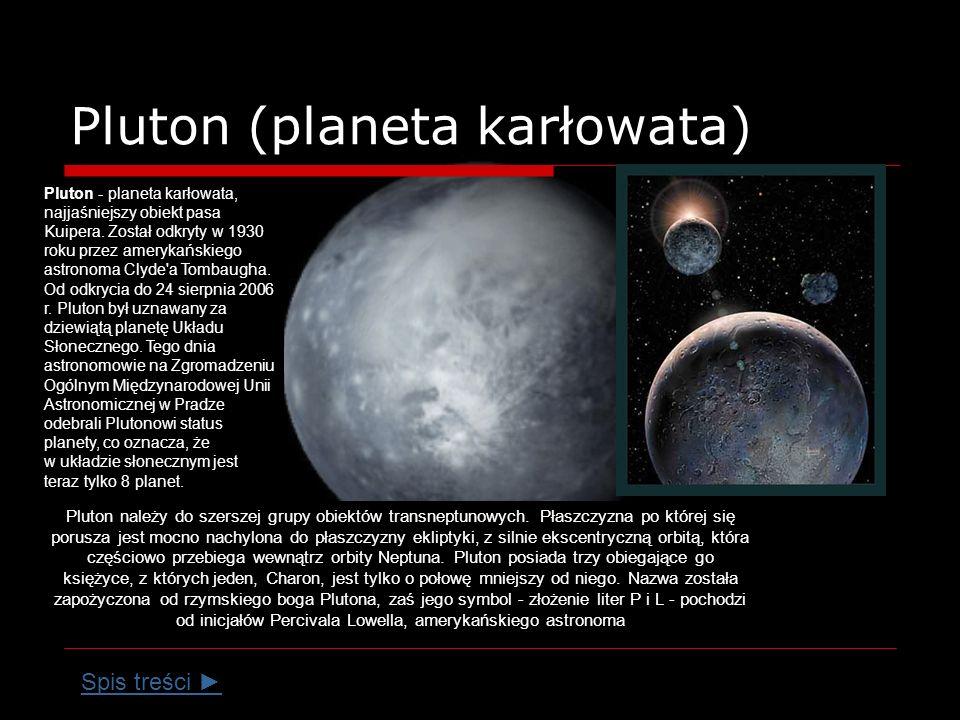 Pluton (planeta karłowata) Pluton należy do szerszej grupy obiektów transneptunowych.