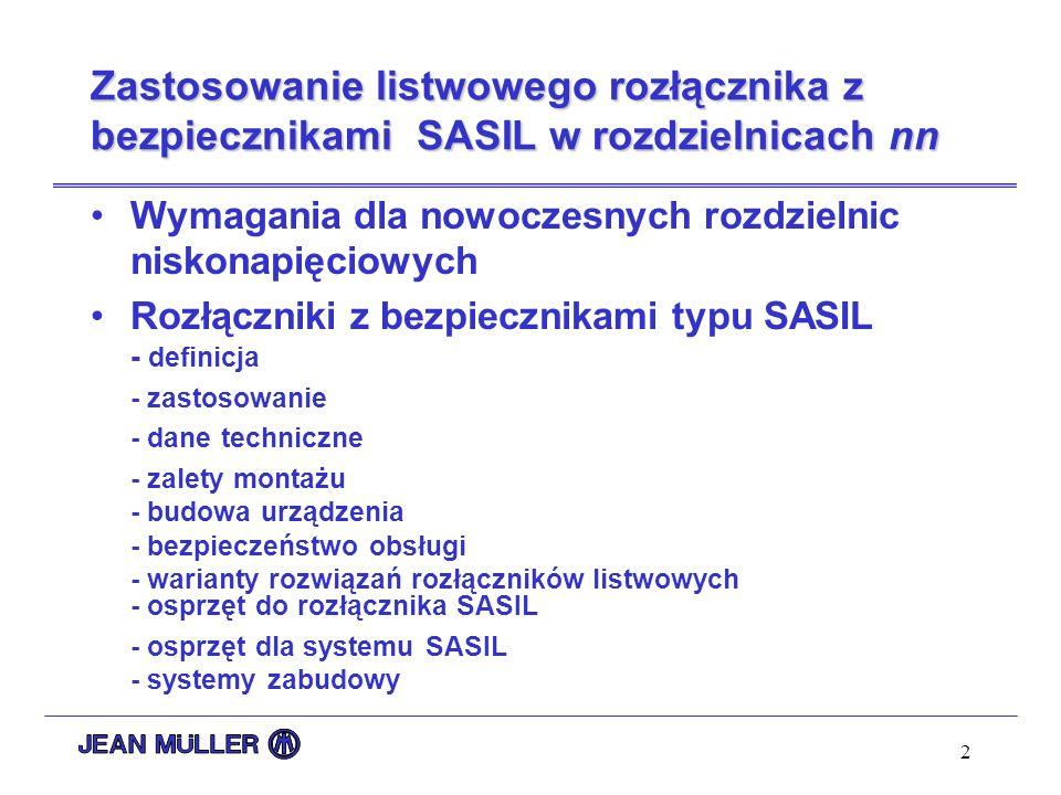 2 Zastosowanie listwowego rozłącznika z bezpiecznikami SASIL w rozdzielnicach nn Wymagania dla nowoczesnych rozdzielnic niskonapięciowych Rozłączniki